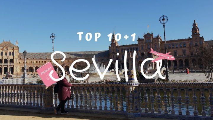 Sevilla: TOP 10 (+1) LugaresImprescindibles
